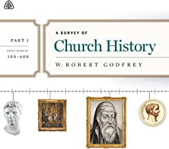 A Survey of Church History: A.D. 100-600