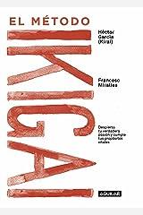 El método Ikigai: Despierta tu verdadera pasión y cumple tus propósitos vitales (Spanish Edition) Kindle Edition
