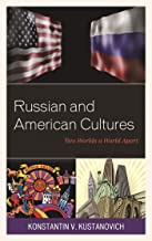 Russian and American Cultures: Two Worlds a World Apart