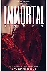 Immortal Loves Kindle Edition