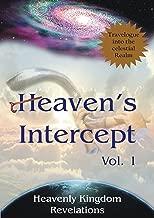 Heaven's Intercept - Heavenly Kingdom Revelations: Travelogue into the Celestial Realm