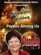 Psychics Among Us - Realtor Turned Automatic Writer