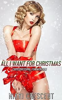 ALL I WANT FOR CHRISTMAS (Crossdressing, Feminization)