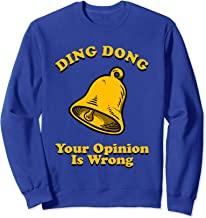 Ding Dong Your Opinion Is Wrong - Meme Bell Sweatshirt