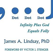 Dot, Dot, Dot: Infinity Plus God Equals Folly