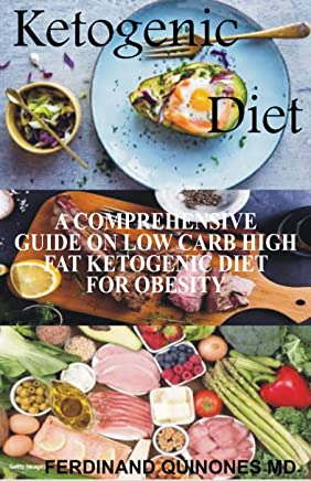 KETOGENIC DIET: A comprehensive guide on low carb high fat ketogenic diet for obesity
