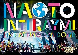 ナオト・インティライミ ドーム公演2018~4万人でオマットゥリ! 年の瀬、みんなで、しゃっちほこ! @ナゴヤドーム~ [Blu-ray]...
