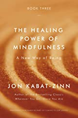 The Healing Power of Mindfulness: A New Way of Being Kindle Edition