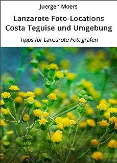 Lanzarote Foto-Locations Costa Teguise und Umgebung: Tipps für Lanzarote Fotografen