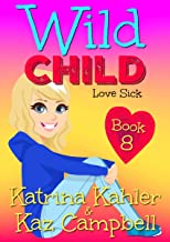 WILD CHILD - Book 8 - Love Sick