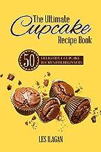 The Ultimate Cupcake Recipe Book: 50 Delightful Cupcake Recipes for Beginners