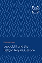 Leopold III and the Belgian Royal Question (English Edition)