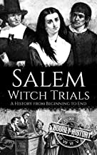 Salem Witch Trials: A History from Beginning to End (English Edition)
