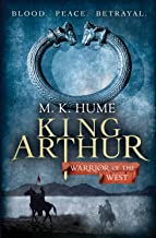 表紙: King Arthur: Warrior of the West (King Arthur Trilogy 2): An unputdownable historical thriller of bloodshed and betrayal (English Edition) | M.K. Hume