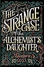 The Strange Case of the Alchemist's Daughter: 1