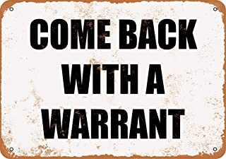 Wall-Color 7 x 10 Metal Sign - Come Back with a Warrant - Vintage Look