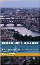 EUROPEAN TRAVEL PHRASE BOOK: Your quick language hack for 4 major European languages
