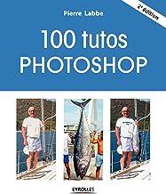 Livres 100 tutos Photoshop PDF