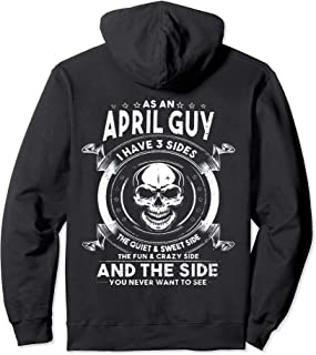 As An April Guy I Have 3 Sides The Quiet & Sweet Hoodie Tee