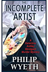 The Incomplete Artist (Ashley Westgard Book 2) Kindle Edition