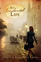 An Accidental Life: A Novel