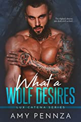 What a Wolf Desires (Lux Catena Book 1) Kindle Edition