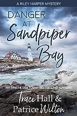 Danger at Sandpiper Bay (A Riley Harper Mystery Book 2) Kindle Edition