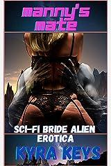 Manny's Mate: Sci-Fi Alien Bride Erotica (Otan Brides) Kindle Edition