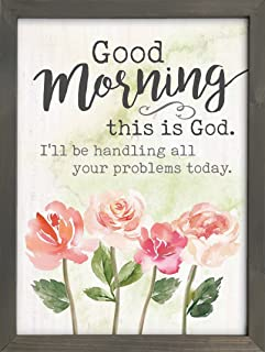 P. Graham Dunn Good Morning Problems Watercolor Floral 12 x 16 Pine Wood Framed Wall Plaque