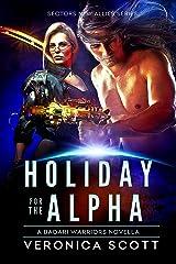 Holiday for the Alpha: A Badari Warriors Novella (Sectors New Allies Series) Kindle Edition