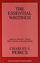 Charles S. Peirce: The Essential Writings (Great Books in Philosophy)