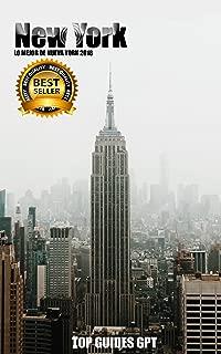 Lo Mejor De Nueva York 2018: Qué hacer & Qué comer & Qué visitar en Nueva York en el 2018 (Spanish Edition)