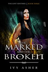 The Marked and the Broken: Sentinel World Series 1 (The Lost Sentinel Book 3) Kindle Edition
