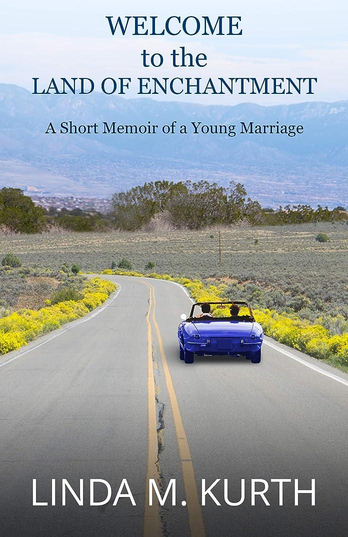 懐疑的配分突撃Welcome to the Land of Enchantment: A Short Memoir of a Young Marriage (English Edition)