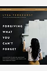 Forgiving What You Can't Forget Study Guide: Discover How to Move On, Make Peace with Painful Memories, and Create a Life That's Beautiful Again Kindle Edition