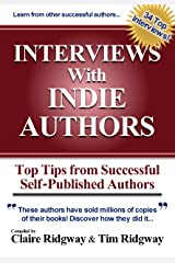 Interviews with Indie Authors: Top Tips from Successful Self-Published Authors (English Edition) Format Kindle