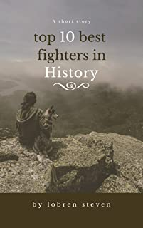 top 10 best fighters in History: Leadership,War Leaders,legends of the world, Way of glory,The Power of War