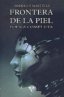 Frontera de la piel: Poesía completa (Spanish Edition)