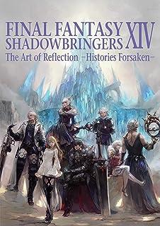 Final Fantasy XIV: Shadowbringers: The Art of Reflection -Histories Forsaken