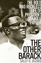 The Other Barack: The Bold and Reckless Life of President Obama's Father (English Edition)