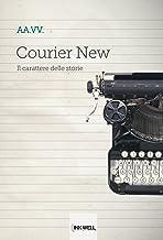 Courier New: Il carattere delle storie (Italian Edition)