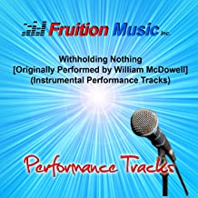 Withholding Nothing (Medium Key) [Originally Performed by William McDowell] [Instrumental Track]
