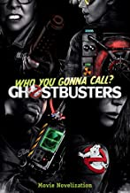 Ghostbusters Movie Novelization (Ghostbusters 2016 Movie)