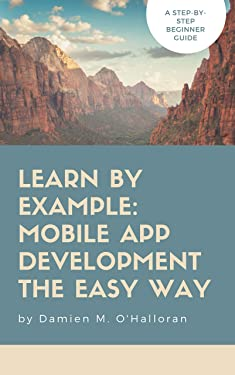 Learn by Example: JavaScript for Front-End and Mobile App Development