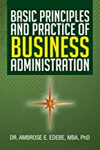 Basic Principles and Practice of Business Administration