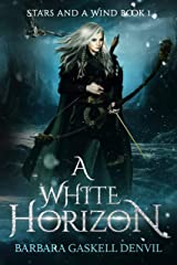 A White Horizon (Stars And A Wind Book 1) Kindle Edition