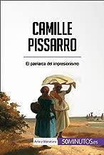 Camille Pissarro: El patriarca del impresionismo (Arte y literatura) (Spanish Edition)