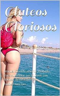 Gluteos Gloriosos: Manual Científicamente Probado Para Aumentar Los Gluteos con Bandas de Resistencia (Spanish Edition)
