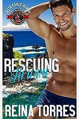 Rescuing Hi`ilani (Special Forces: Operaton Alpha) (Delta Force Hawaii Book 1) Kindle Edition