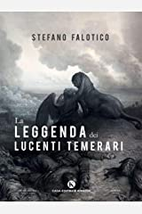 La leggenda dei lucenti temerari (Italian Edition) Versión Kindle